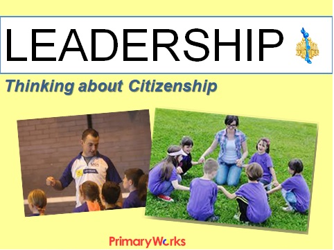 leadership citizenship powerpoint for pshe lesson or assembly leadership and citizenship values for ks1 and ks2 primary collective worship leadership