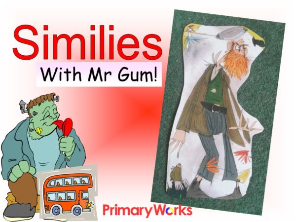 Similes Powerpoint For Ks2 Teaching Similes With Mr Gum For