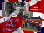 Queen – Long To Reign Over Us