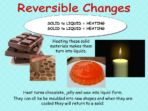 Changing State – Solids, Liquids & Gases